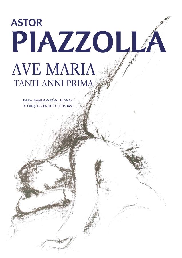 Piano ave maria sheet music piano : Astor Piazzolla - Ave Maria